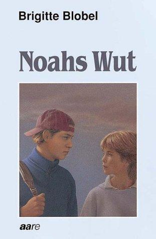 Noahs Wut Von Brigitte Blobel Abebooks