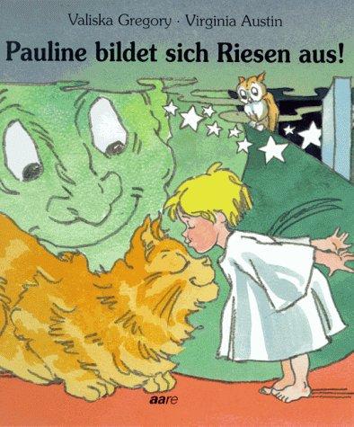 9783726004521: Pauline bildet sich Riesen aus!
