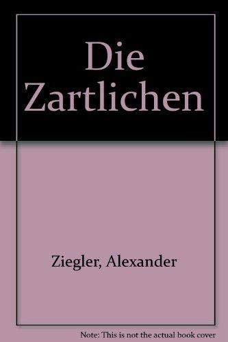 9783726363413: Die Zartlichen (German Edition)