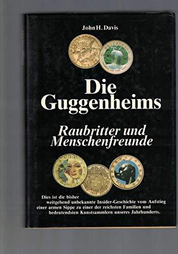 9783726364335: Die Guggenheims: Von Raubrittern zu Menschenfreunden