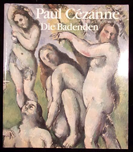 Paul Cezanne, Die Badenden : Katalog zur Ausstellung im Kunstmuseum Basel v. 10.9.-10.12.89: ...