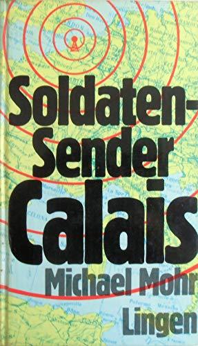 Soldatensender Calais: Roman: Mohr, Michael
