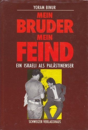 9783726366193: Mein Bruder, mein Feind. Ein Israeli als Palästinenser