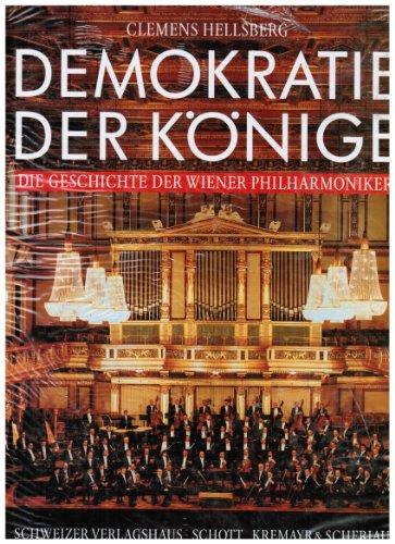 9783726366469: Demokratie der Konige: Die Geschichte der Wiener Philharmoniker (German Edition)