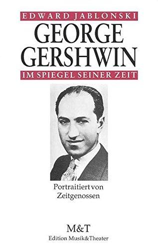 9783726560263: George Gershwin im Spiegel seiner Zeit: Portraitiert von Zeitgenossen
