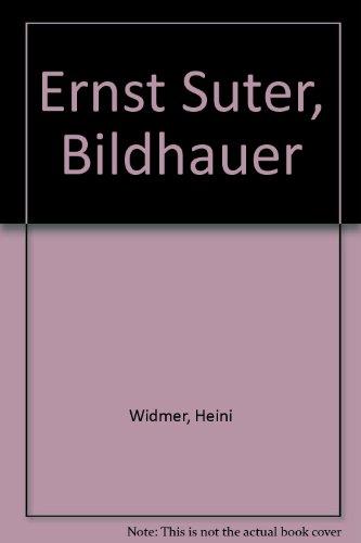 Ernst Suter. Bildhauer.: Suter. Hammer, Fritz (Hrsg.).