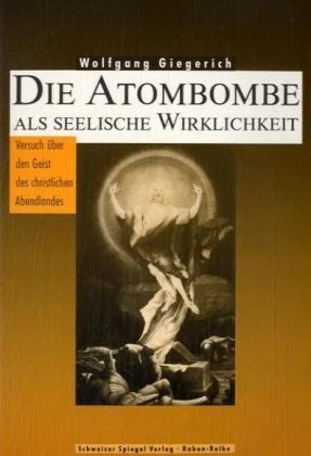 9783727012228: Psychoanalyse der Atombombe / Die Atombombe als Seelische Wirklichkeit: Versuch über den Geist des christlichen Abendlandes