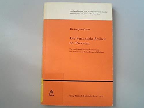 9783727202995: Die Persönliche Freiheit des Patienten.. Zur öffentlichrechtlichen Normierung des medizinischen Behandlungsverhältnisses.