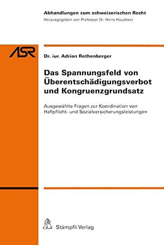 Das Spannungsfeld von Überentschädigungsverbot und Kongruenzgrundsatz: Adrian ...