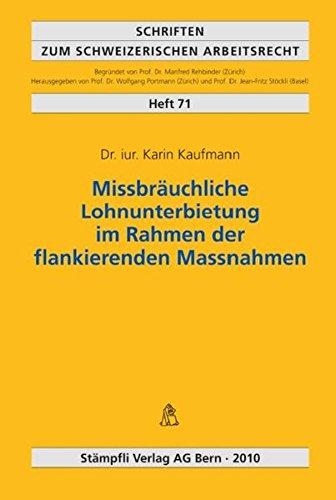 Missbräuchliche Lohnunterbietung im Rahmen der flankierenden Massnahmen - Kaufmann, Karin