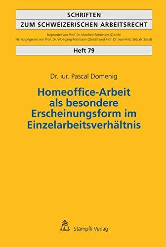 Homeoffice-Arbeit als besondere Erscheinungsform im Einzelarbeitsverhältnis: Pascal Domenig