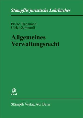 Allgemeines Verwaltungsrecht.: Tschannen, Pierre und