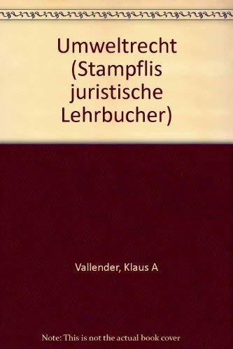 Umweltrecht (Stämpflis juristische Lehrbücher) Vallender, Klaus A; Morell, Reto; ...