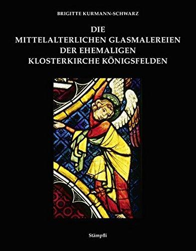 9783727211188: Die mittelalterlichen Glasmalereien der ehemaligen Klosterkirche Königsfelden