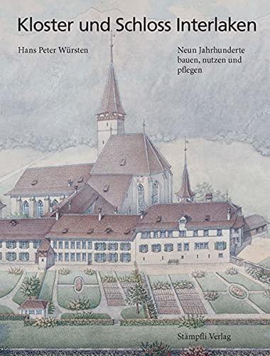 Kloster und Schloss Interlaken: Hans Peter Würsten