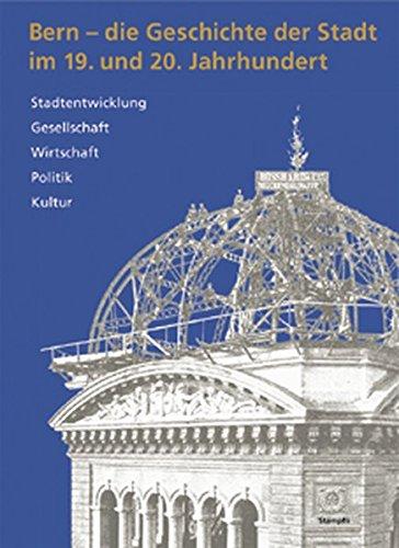 9783727212710: Bern - die Geschichte der Stadt im 19. und 20. Jahrhundert