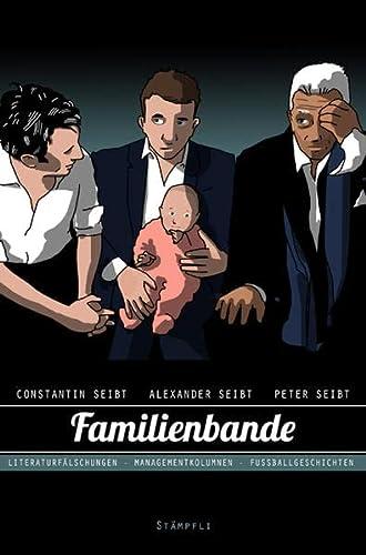 9783727212925: Familienbande: Literaturfälschungen - Managementkolumnen - Fussballgeschichten