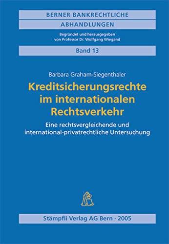 9783727214141: Kreditsicherungsrechte im internationalen Rechtsverkehr (f. d. Schweiz)