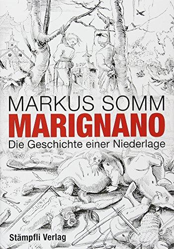 9783727214417: Marignano: Die Geschichte einer Niederlage