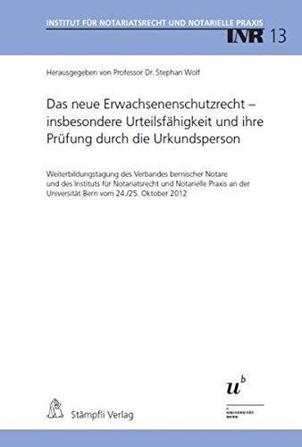 9783727216329: Das neue Erwachsenenschutzrecht - insbesondere Urteilsfähigkeit und ihre Prüfung durch die Urkundsperson: Weiterbildungstagung des Verbandes ... der Universität Bern vom 24./25. Oktober 2012