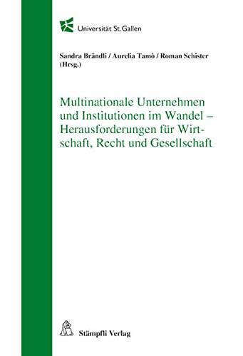 9783727222870: Multinationale Unternehmen und Institutionen im Wandel - Herausforderungen für Wirtschaft, Recht und Gesellschaft