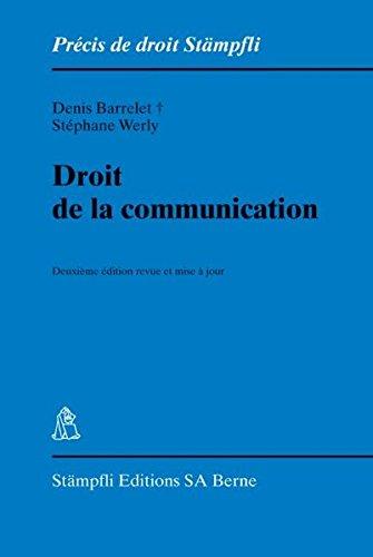 Droit de la Communication, Deuxième Edition Revue et Mise a Jour