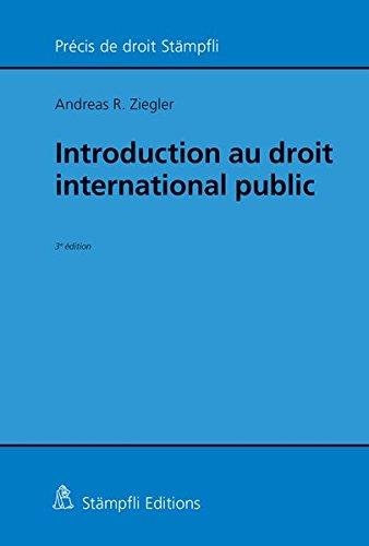 Introduction au droit international public: Andreas R. Ziegler