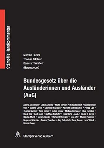 9783727225543: Bundesgesetz über die Ausländerinnen und Ausländer (AuG): Stämpflis Handkommentar