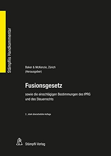9783727225673: Fusionsgesetz: Bundesgesetz über Fusion, Spaltung, Umwandlung und Vermögensübertragung sowie die einschlägigen Bestimmungen des IPRG und des Steuerrechts