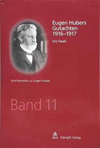 Eugen Hubers Gutachten 1916-1917: Urs Fasel
