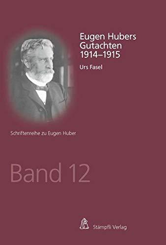 Eugen Hubers Gutachten 1914-1915: Urs Fasel
