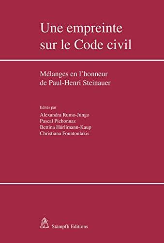 9783727229688: Une empreinte sur le Code civil: Mélanges en l'honneur de Paul-Henri Steinaue...