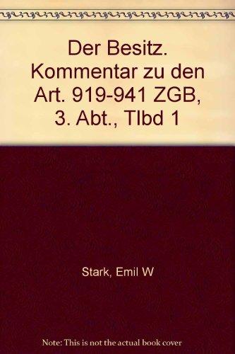 Der Besitz. Kommentar zu den Art. 919-941 ZGB, 3. Abt., Tlbd 1