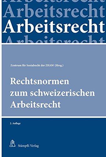 Rechtsnormen zum schweizerischen Arbeitsrecht: Sabine Steiger-Sackmann