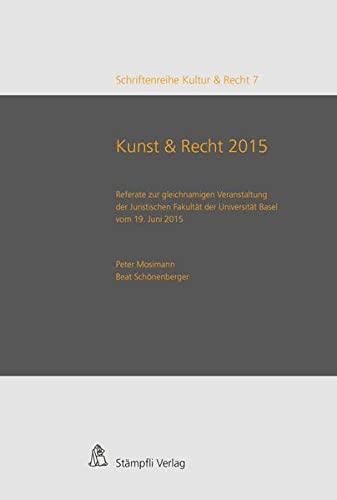 Kunst & Recht 2015 / Art & Law 2015: Beat Schönenberger
