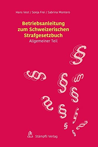 Betriebsanleitung zum Schweizerischen Strafgesetzbuch: Hans Vest