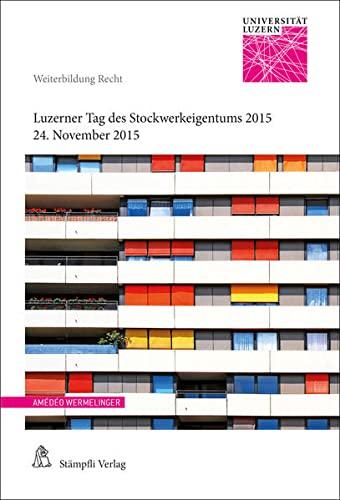 Luzerner Tag des Stockwerkeigentums 2015: Andrea C. Caroni