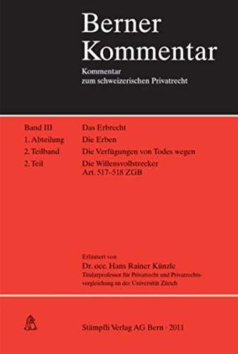 9783727233647: Berner Kommentar, Bd.3 : Die Willensvollstrecker Art. 517-518 ZGB