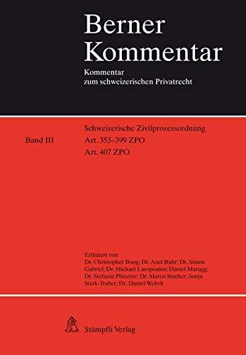 9783727233722: Schweizerische Zivilprozessordnung Art. 353-399 ZPO und Art. 407 ZPO: Band III - Binnenschiedsgerichtsbarkeit (Berner Kommentar)