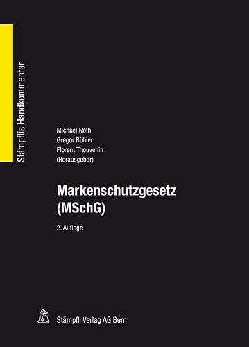9783727251573: Markenschutzgesetz (MSchG): Bundesgesetz über den Schutz von Marken und Herkunftsangaben vom 28. August 1992