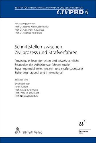 Schnittstellen zwischen Zivilprozess und Strafverfahren: Prozessuale Besonderheiten: Emanuel Bittel, János