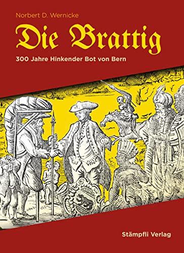9783727278938: Die Brattig: 300 Jahre Hinkende Bot von Bern