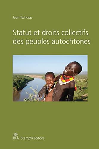 9783727279850: Statut et droits collectifs des peuples autochtones