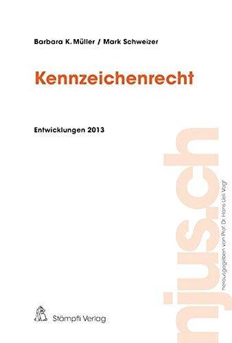 Kennzeichenrecht, Entwicklungen 2013: Barbara K Müller