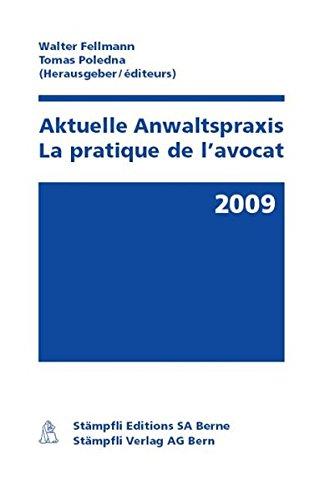 Aktuelle Anwaltspraxis 2009/La pratique de l'avocat 2009 Fellmann, Walter and Poledna, Tomas