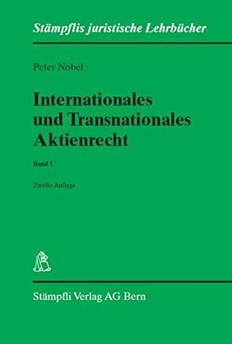 9783727286704: Internationales und Transnationales Aktienrecht - Band 1: Teil IPR und Grundlagen