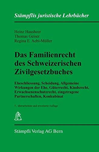Das Familienrecht des Schweizerischen Zivilgesetzbuches: Heinz Hausheer