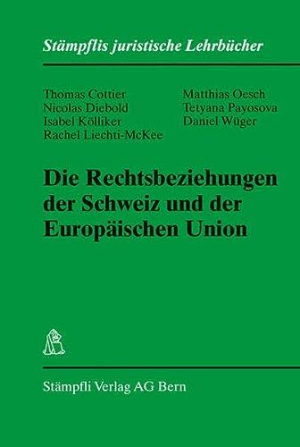 9783727286889: Die Rechtsbeziehungen der Schweiz und der Europ�ischen Union