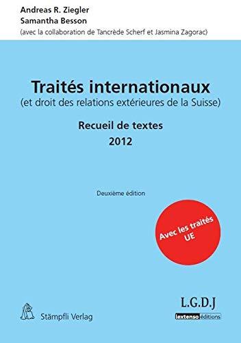 9783727288401: Traites internationaux (et droit des relations exterieures de la Suisse) : Recueil de textes 2012