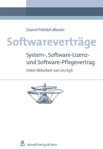 9783727291630: Softwareverträge. Schweizer Recht. System-, Software-Lizenz- und Software-Pflegevertrag